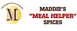"MADDIE'S ""MEAL HELPER"" SPICES"
